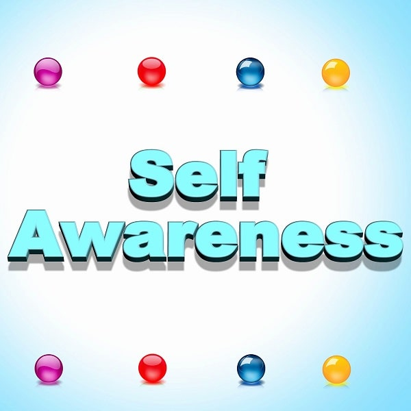 The Importance of Self-Awareness